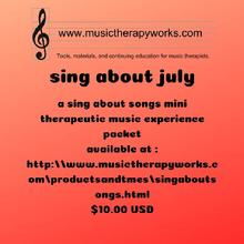advertisement for sing about july. music therapy, therapeutic music experiences